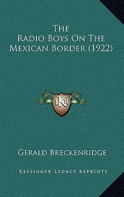 The Radio Boys on the Mexican Border (1922)