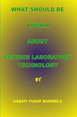 What Should Be Known About Science Laboratory Technology