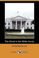 The Ghost in the White House (Dodo Press)