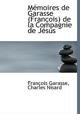 Memoires De Garasse (Francois) De La Compagnie De Jesus