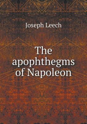 The Apophthegms of Napoleon