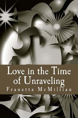 Love in the Time of Unraveling