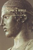 The Stoic's Bible and Florilegium for the Good Life