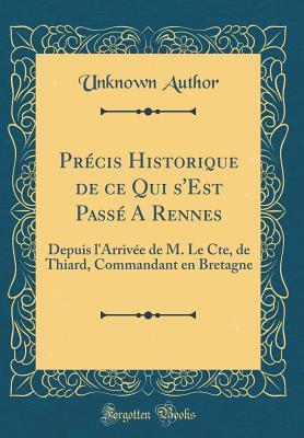 Précis Historique de ce Qui s'Est Passé A Rennes