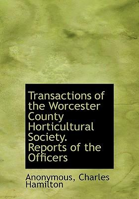 Transactions of the Worcester County Horticultural Society. Reports of the Officers