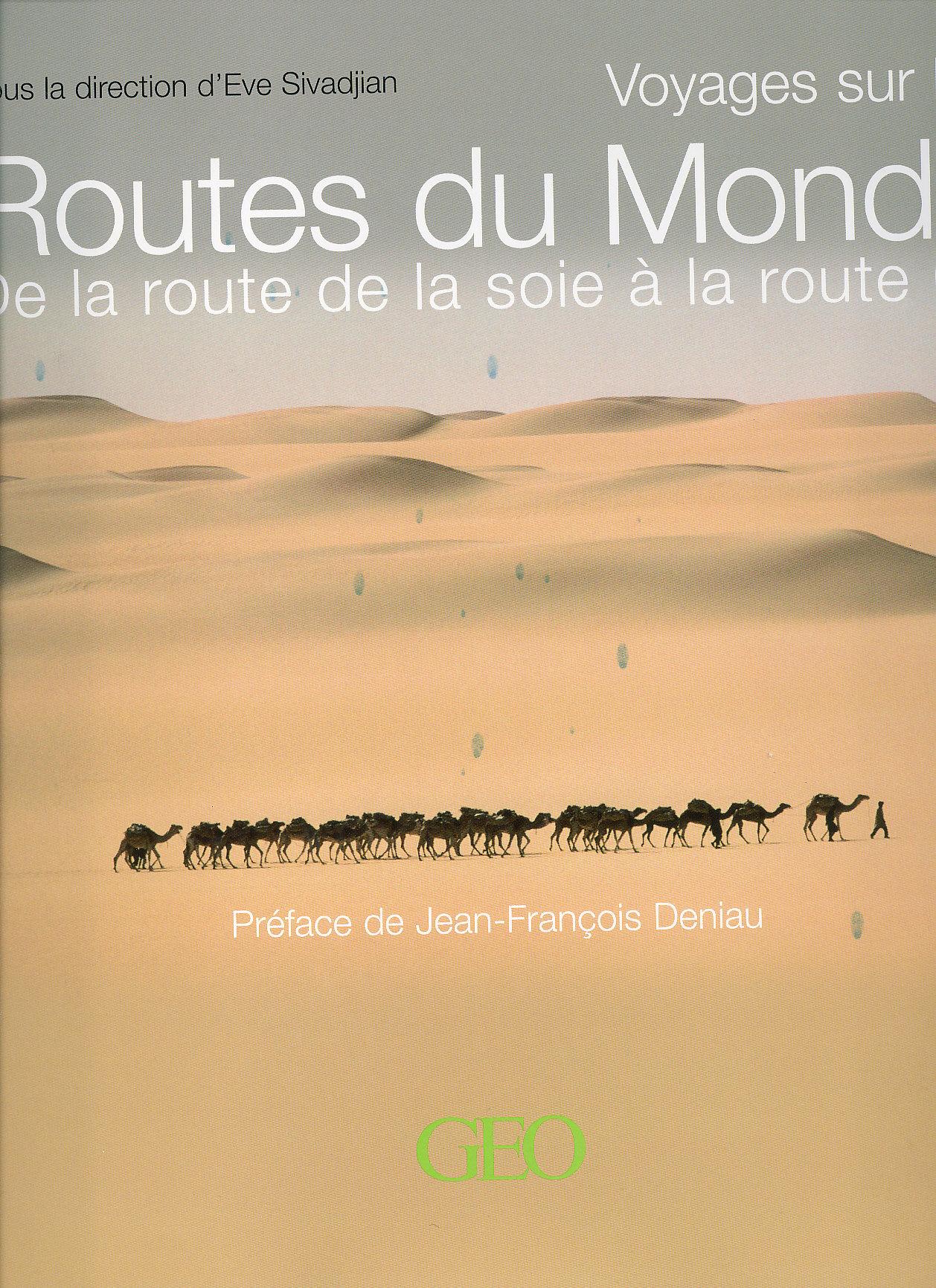 Voyages sur les routes du monde; De la route de la soie à la route 66