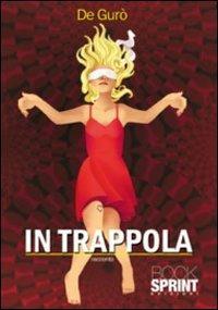 In trappola