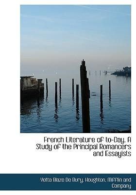 French Literature of To-Day. a Study of the Principal Romancers and Essayists