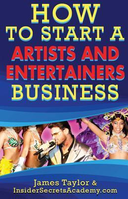 How to Start an Artist and Entertainer Business