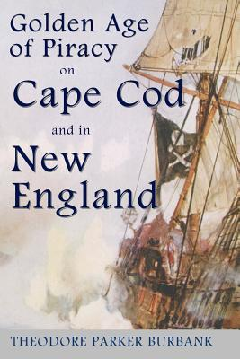The Golden Age of Piracy on Cape Cod and in New England