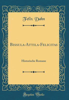 Bissula-Attila-Felicitas
