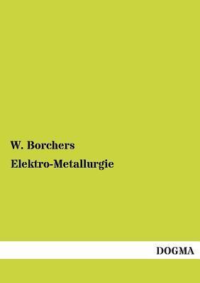 Elektro-Metallurgie