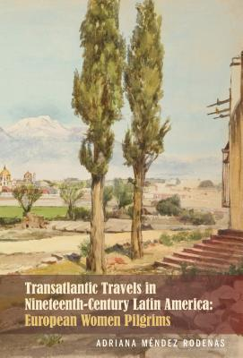 Transatlantic Travels in Nineteenth-century Latin America