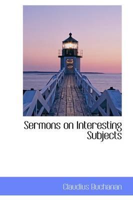 Sermons on Interesting Subjects