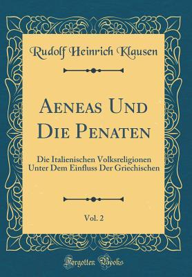 Aeneas Und Die Penaten, Vol. 2