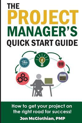 The Project Manager's Quick Start Guide