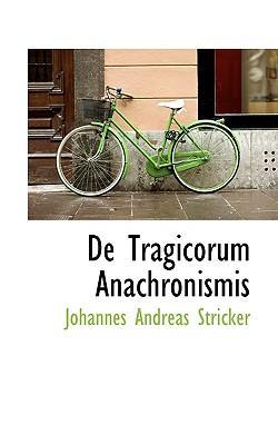 de Tragicorum Anachronismis