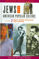 Jews and American Popular Culture: Music, theater, popular art, and literature