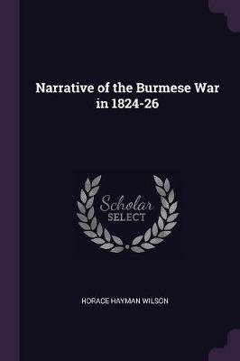 Narrative of the Burmese War in 1824-26