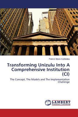 Transforming Unizulu Into A Comprehensive Institution (CI)