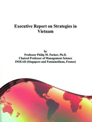 Executive Report on Strategies in Vietnam