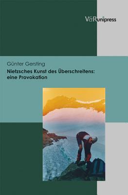 Nietzsches Kunst Des Uberschreitens