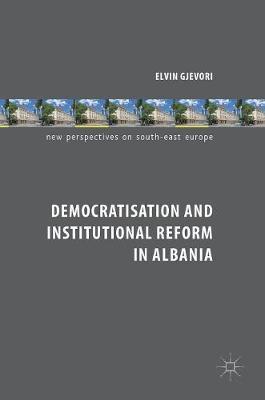 Democratisation and Institutional Reform in Albania