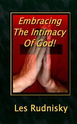 Embracing the Intimacy of God!