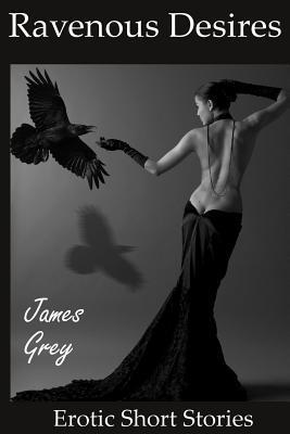 Ravenous Desires