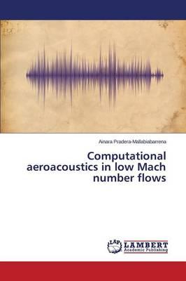 Computational aeroacoustics in low Mach number flows