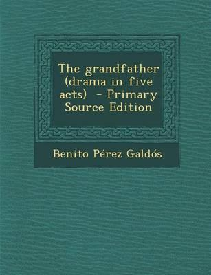 The Grandfather (Drama in Five Acts)