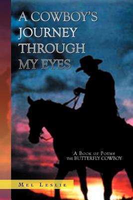 A Cowboy's Journey Through My Eyes