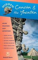 Hidden Cancun and the Yucatan