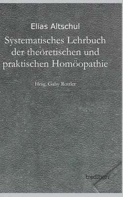Systematisches Lehrbuch der theoretischen und praktischen Homöopathie