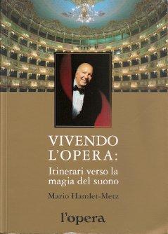 Vivendo l'opera: itinerari verso la magia del suono