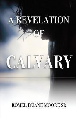 A Revelation of Calvary