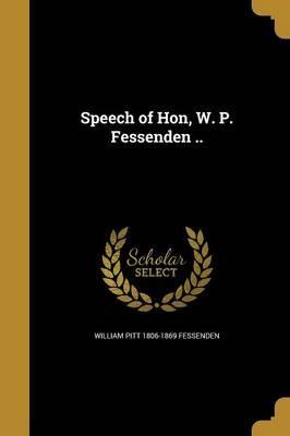 SPEECH OF HON W P FESSENDEN