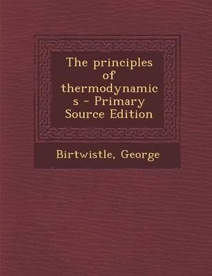 The Principles of Thermodynamics - Primary Source Edition