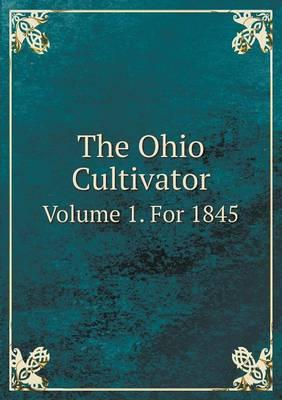 The Ohio Cultivator Volume 1. for 1845