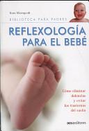 Reflexologia Para El Bebe/ Reflexology For The Baby