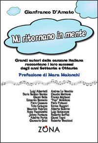 Mi ritornano in mente. Grandi autori della canzone italiana raccontano i loro successi degli anni Settanta e Ottanta