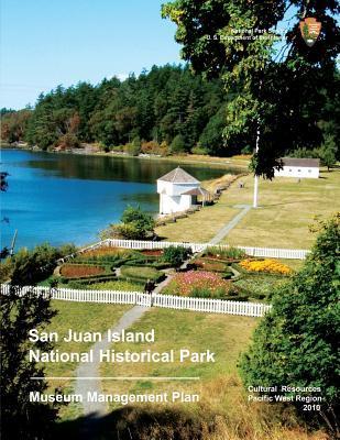 San Juan Island National Historical Park Museum Management Plan
