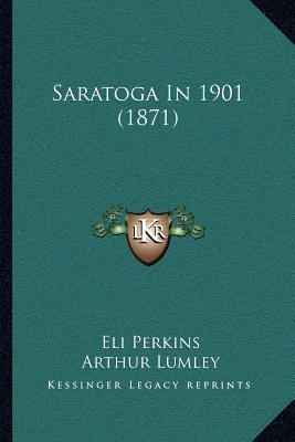 Saratoga in 1901 (1871)
