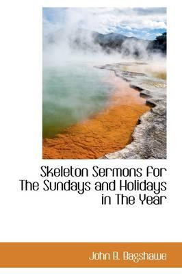 Skeleton Sermons for the Sundays and Holidays in the Year
