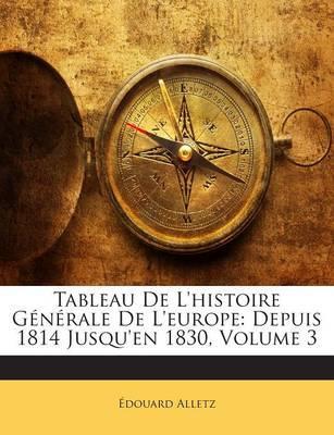 Tableau de L'Histoire Generale de L'Europe