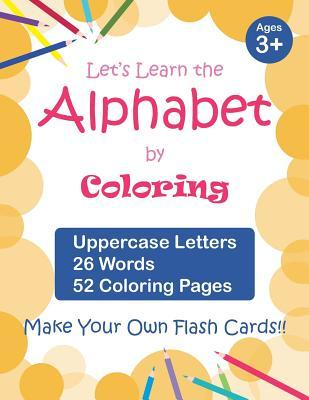 Let's Learn the Alphabet by Coloring - Uppercase Letters, 26 Words, 52 Coloring Pages
