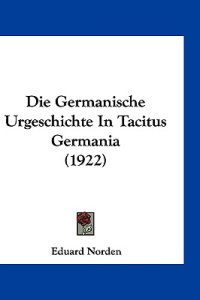Die germanische Urgeschichte in Tacitus Germania