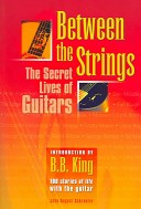 Between The Strings, The Secret Lives Of Guitars