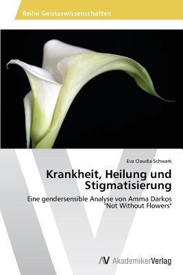 Krankheit, Heilung und Stigmatisierung