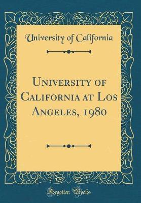 University of California at Los Angeles, 1980 (Classic Reprint)